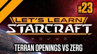 Let's Learn StarCraft #23 - Terran Openings vs Zerg