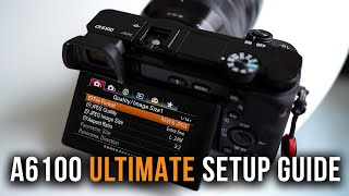 01. Sony a6100 Setup Guide for Photography & VLOGGING | BEST SETTINGS + Accessories [TIMECODES]
