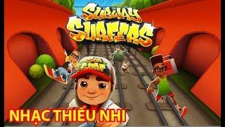 Trò chơi  Subway Surfers game chạy đường tàu - Nhạc thiếu nhi sôi động