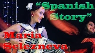 "Clip 2011 - ""Spanish Story"" - Accordion - Maria Selezneva"
