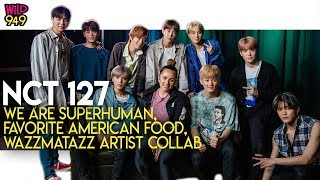 NCT 127 Talk 'We Are Superhuman,' Favorite American Food, and Possible Collabs