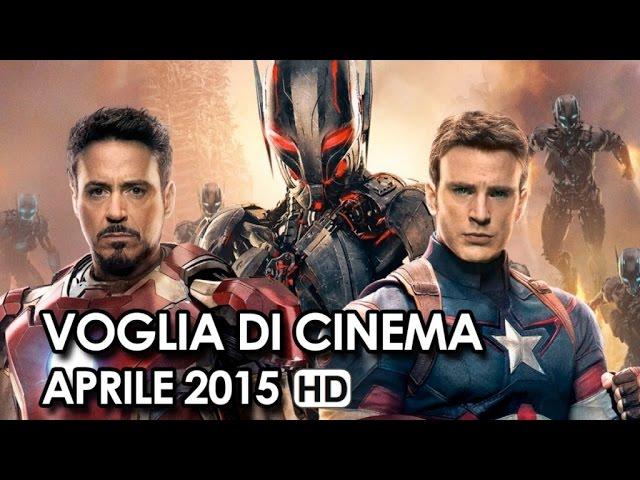 Voglia di Cinema Trailer Ufficiali dei film in Uscita ad Aprile 2015 - Movie HD