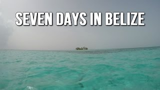 7 Days in Belize - Belizean Vacation Highlights