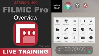 FiLMiC FiLMiC Pro; OVERVIEW — PhotoJoseph's Live Training 1900