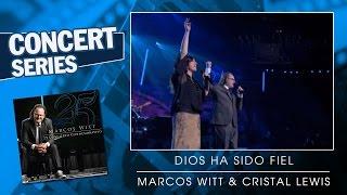 Dios ha sido fiel - Marcos Witt & Crystal Lewis