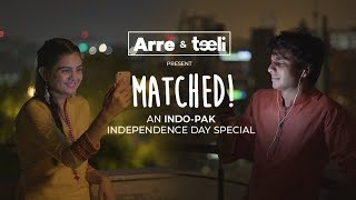Matched! An India - Pakistan Independence Day Special With Teeli | Digital Short Film