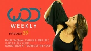 Philip Pacman Chbeeb & Step Up 5   D-Trix   Battle of the Year   WODWeekly 39