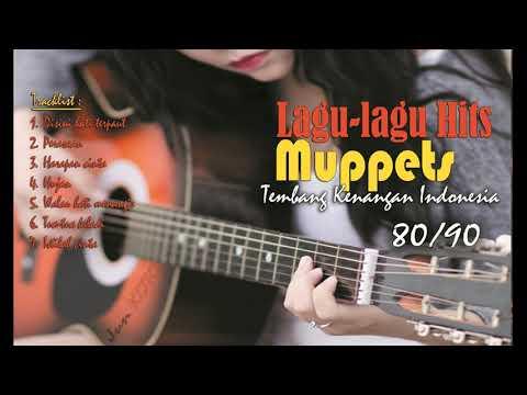 Lagu lagu Hits MUPPETS Tembang Kenangan Indonesia 80 90an