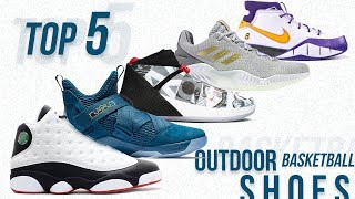 Top 5 Outdoor Basketball Shoes Now !!