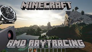 Ray Tracing in Minecraft using AMD graphics cards