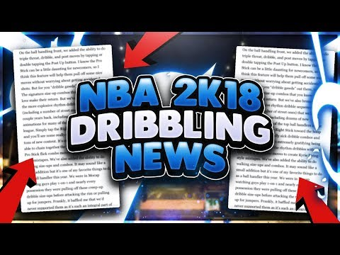 NBA 2K18 DRIBBLING NEWS!!! • RONNIE 2K & LD2K FINALLY RELEASED DRIBBLE MOVES!
