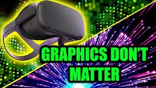 Oculus Quest Graphics Quality Is Not Important The Experience IS