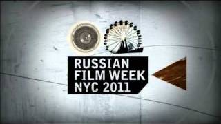 2011 Russian Film Week NYC