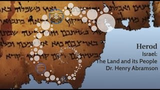 Who Was King Herod? Israel: The Land and its People, Dr. Henry Abramson