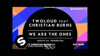 Twoloud Ft. Christian Burns - We Are The Ones (Original Mix)