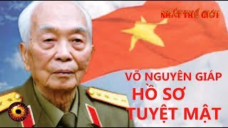 The top secret profile of General Vo Nguyen Giap made the Vietnamese people proud, the world admired