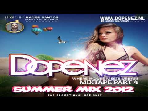 Dopenez The Mixtape Part 4 - Mixed By Bader Santos - Hosted By Mc Caza
