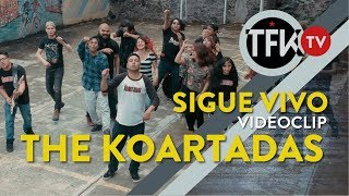 Sigue Vivo / The Koartadas Videoclip