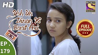 Yeh Un Dinon Ki Baat Hai - Ep 179 - Full Episode - 11th May, 2018