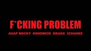 ASAP Rocky - Fucking' Problem ft. Drake, 2Chainz & Kendrick Lamar [Prod by. 40]
