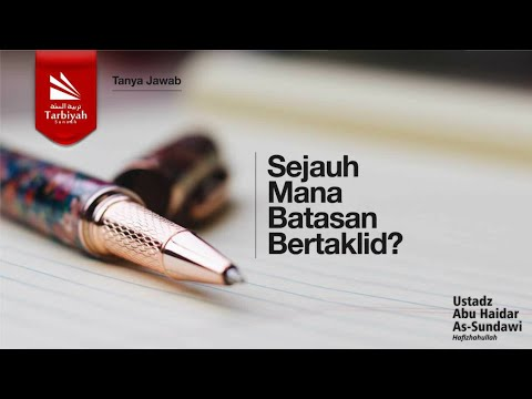 Soal Jawab | Batasan Bertaklid..?? - Ustadz Abu Haidar As Sundawy