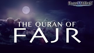 "Allah Called It ""The Quran Of Fajr"""