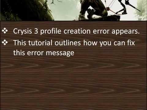 How to Fix Crysis 3 Profile Creation Error