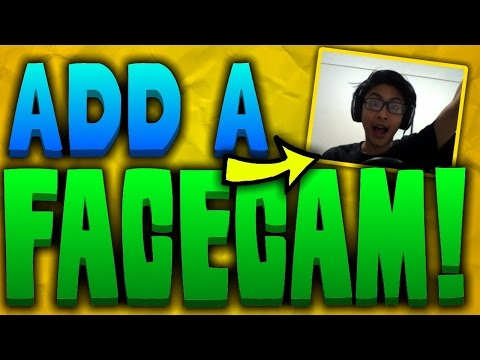 How To Add A Facecam To Your YouTube Videos | 2016 [Windows 7/8/10]