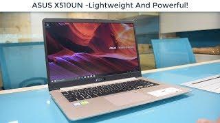 ASUS X510 UN Laptop - A Lightweight Beast/2018/Review!