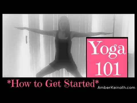 0 Yoga 101: How to get started with Yoga Workout