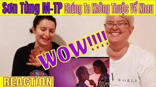 Vpop Marathon Part 2: Sơn Tùng M-TP   Chúng Ta Không Thuộc Về Nhau MV Reaction