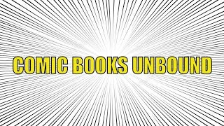 Documental - Comic Books Unbound - Español