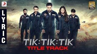Tik Tik Tik Telugu Title Track | Jayam Ravi, Nivetha Pethuraj | D.Imman | Shakti Soundar Rajan