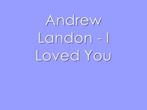 Andrew Landon - I Loved You