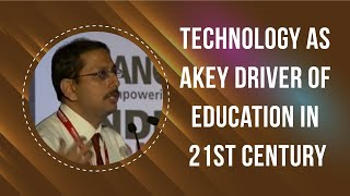 Technology as a key driver of education