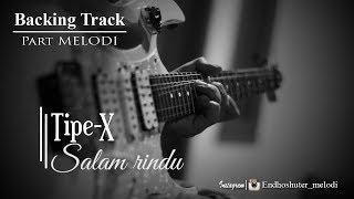 Tipe-X - Salam Rindu