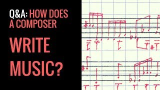 Q&A: How does a composer write music?