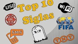 TOP 10 | SIGLAS QUE TODO MUNDO VÊ E NÃO SABE O QUE SIGNIFICA