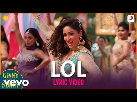 LOL - Official Lyric Video Ginny Weds Sunny Yami–Vikrant Payal Dev Kunaal Vermaa Dev Negi