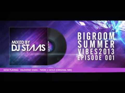 Bigroom Summer Vibes 2013 (Mixed by DJ Staas) | Episode 001