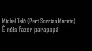 Michel Teló Part Sorriso Maroto É Nóis Fazer Parapapá Letra