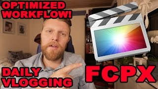 DAILY VLOG WORKFLOW WITH FINAL CUT PRO X - FROM EDIT TO YOUTUBE STEP BY STEP! PART 2