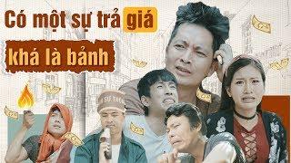 Loa Phường Season 2 Tập 4 | CÓ MỘT SỰ TRẢ GIÁ KHÁ LÀ BẢNH | Phim Hài 2018