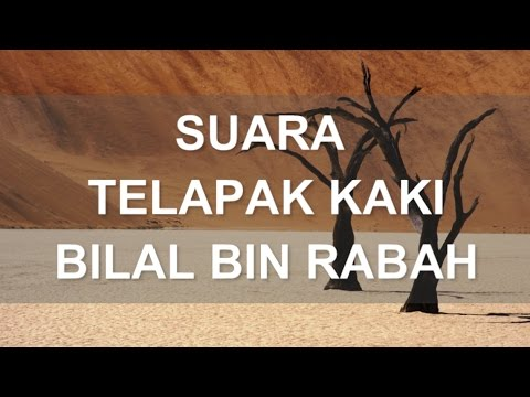 Ketika RASULULLAH bertanya tentang suara telapak langkah BILAL BIN RABAH