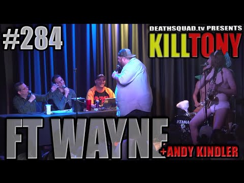 KILL TONY #284 (FT WAYNE) - ANDY KINDLER