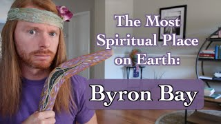 The Most Spiritual Place on Earth: Byron Bay - Ultra Spiritual Life episode 32