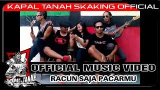 download lagu Kapal Tanah Skaking - Racun Saja Pacarmu Official Music gratis