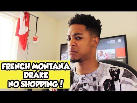 FRENCH MONTANA FT. DRAKE - NO SHOPPING (Reaction)
