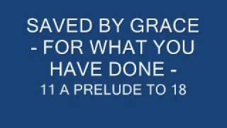 Watch Saved By Grace A Prelude To 18 beginning To End video