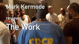 Mark Kermode reviews The Work
